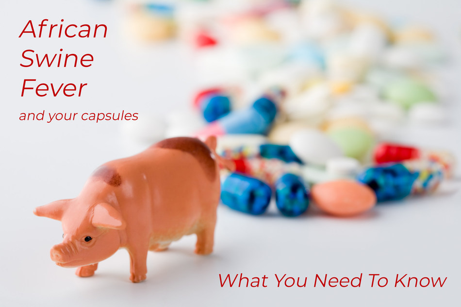 African Swine Fever and Your Capsules; What you need to know.