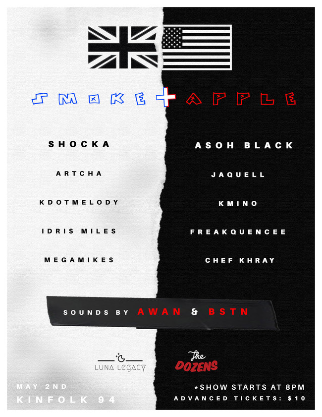 Smoke + Apple Artist Showcase Produced by The Dozens and Luna Legacy: the invasion of the USA by the British, where artists from England will be performing on USA soil since the War of Independence.