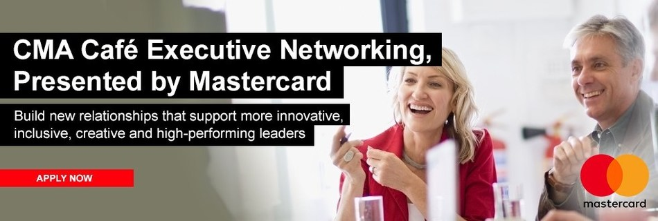 CMA Café, Presented by Mastercard.  Build new relationships that support more innovative, inclusive, creative and high-performing leaders (CNW Group/Canadian Marketing Association)