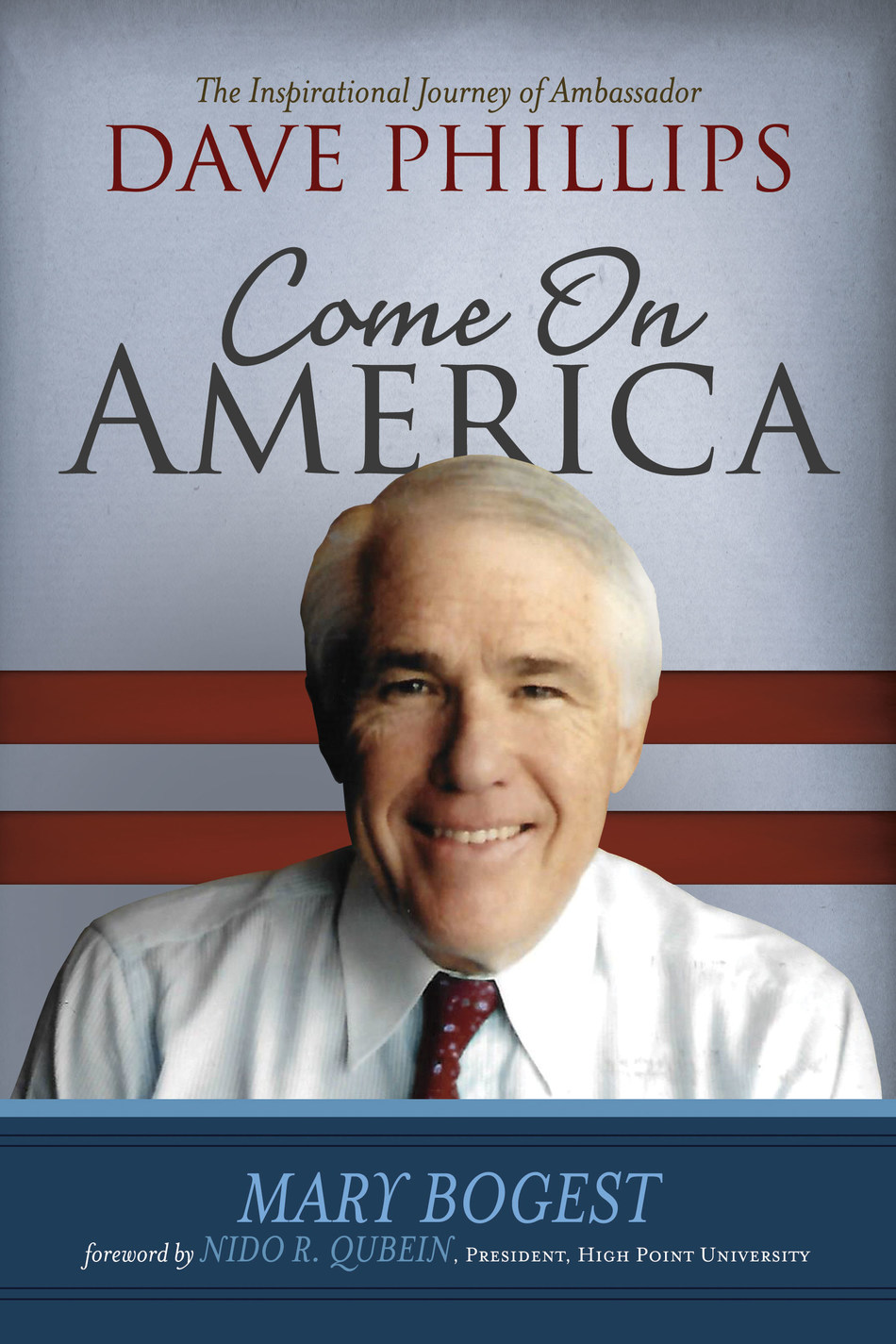 Come On America: The Inspirational Journey of Ambassador Dave Phillips book cover image; Cover Design: Chris Ward
