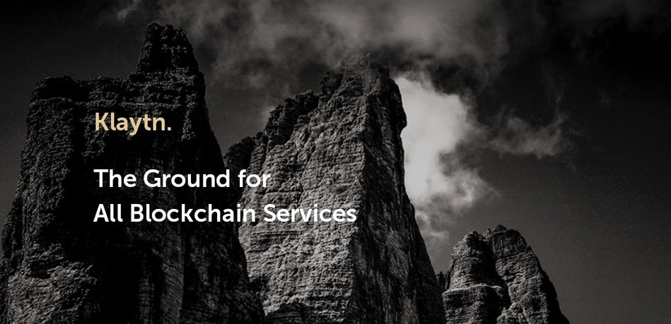 Klaytn, the Ground for All Blockchain Services