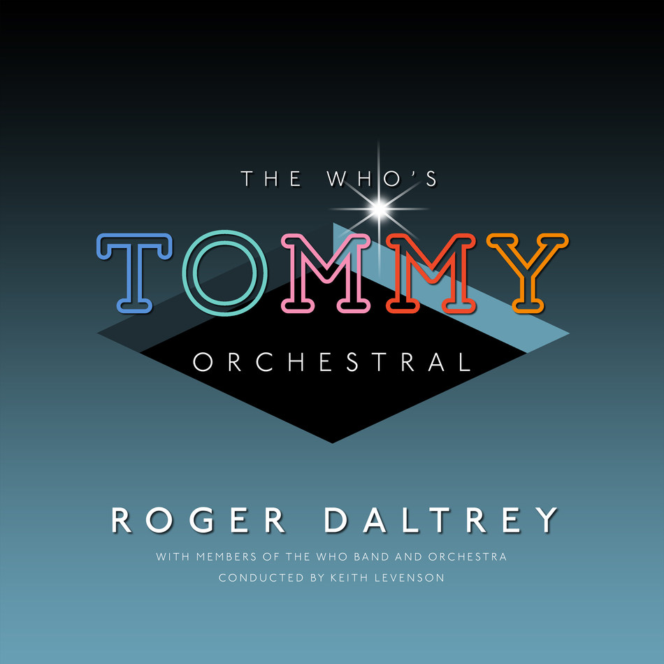'ROGER DALTREY - THE WHO'S TOMMY ORCHESTRAL' on Vinyl / CD / Digital To be Released June 14, 2019 ON POLYDOR/UMe