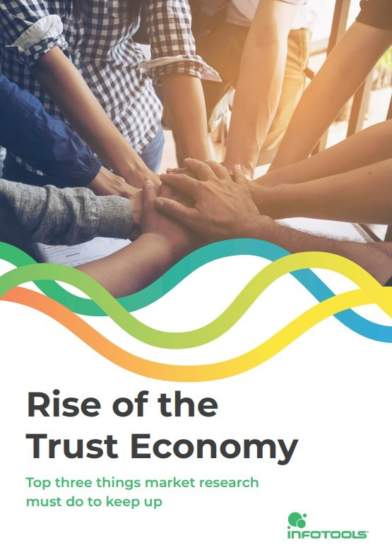 "Infotools releases new white paper: ""Rise of the Trust Economy: Top 3 things market research must do to keep up"""