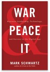 IT Revolution Announces New Book, 'War and Peace and IT: Business Leadership, Technology, and Success in the Digital Age'