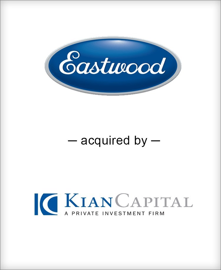 BGL is pleased to announce the acquisition of The Eastwood Company (Eastwood), by Kian Capital Partners. BGL's Consumer Group served as the exclusive financial advisor to Eastwood in the process.