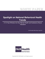 Spotlight on National Behavioral Health Trends, A FAIR Health White Paper, May 2019