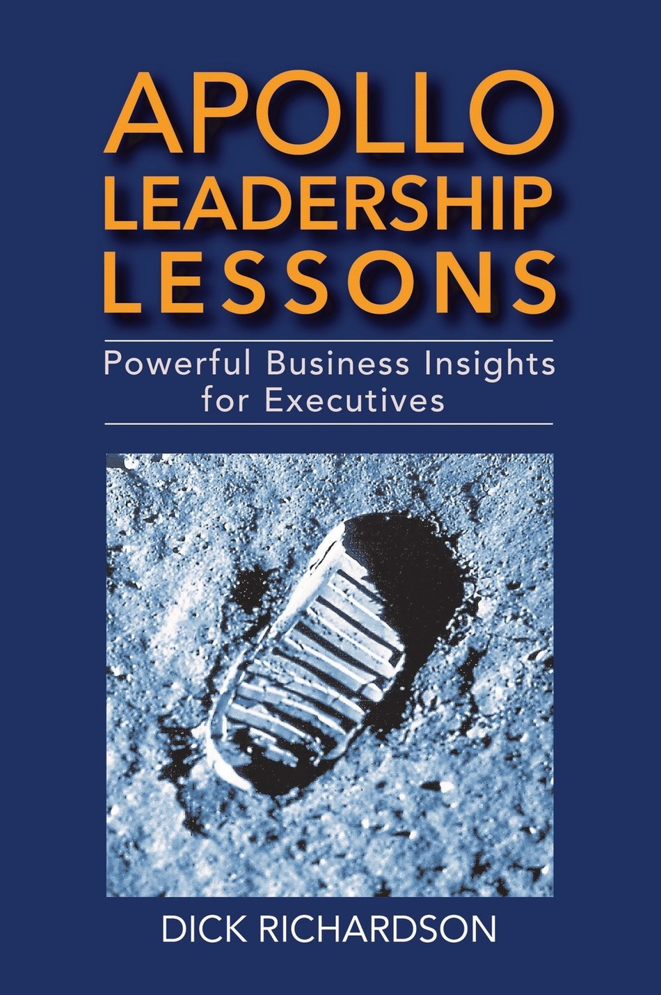 Cover of Apollo Leadership Lessons: Powerful Business Insight for Executive by Dick Richardson (Authority Publishing)