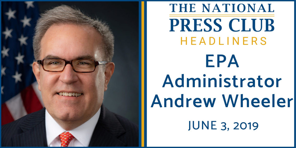EPA Administrator Andrew Wheeler to deliver address at National Press Club Headliners Luncheon, June 3