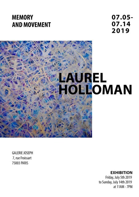 """Memory and Movement"" — An Art Exhibition by Laurel Holloman, July, 5th - 14th, 2019, PARIS Gallery Rental 