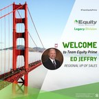 Equity Prime Mortgage Expands West with New Regional VP of Sales Ed Jeffry