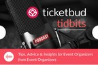 Ticketbud Relaunches Podcast for Event Organizers - Ticketbud Tidbits