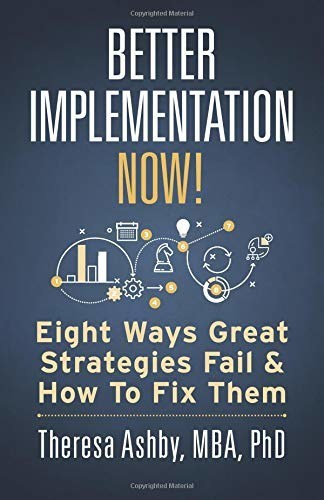 Better Implementation Now!: Eight Ways Great Strategies Fail and How to Fix Them