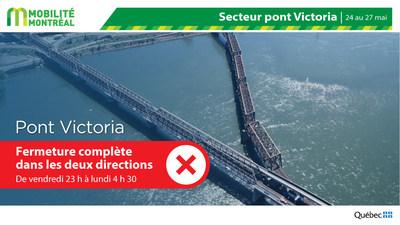 Pont Victoria, fin de semaine du 24 mai (Groupe CNW/Ministère des Transports)