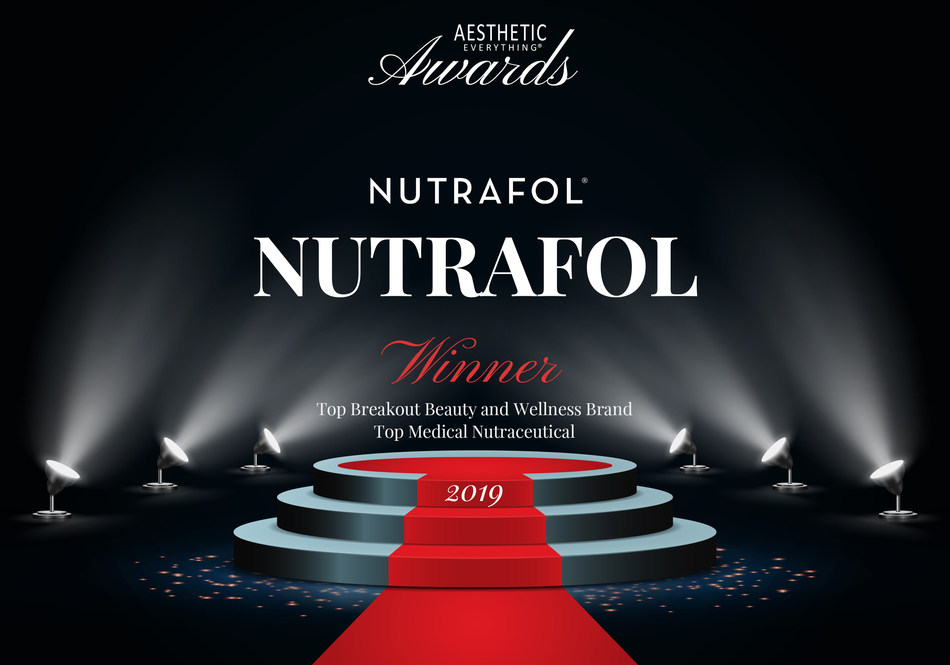 """Nutrafol® Receives """"Top Breakout Beauty and Wellness Brand"""" and """"Top Nutraceutical"""" in the Aesthetic Everything® 2019 Aesthetic and Cosmetic Medicine Awards"""