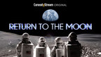 """CuriosityStream Celebrates 50th Anniversary of the Lunar Landing this Summer With World Premiere of """"Return to the Moon"""" and """"New Moon Mondays"""" Featuring Content, Experts and Partners"""