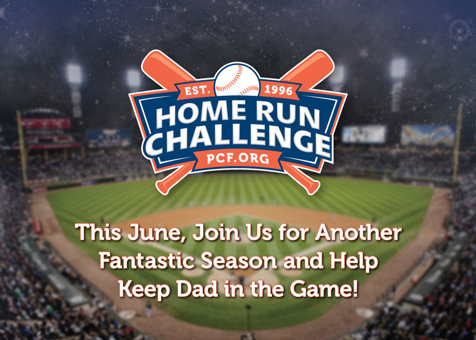 Help to Keep Dad in the Game, by participating in the 24th annual Home Run Challenge, visit homerunchallenge.org to learn more