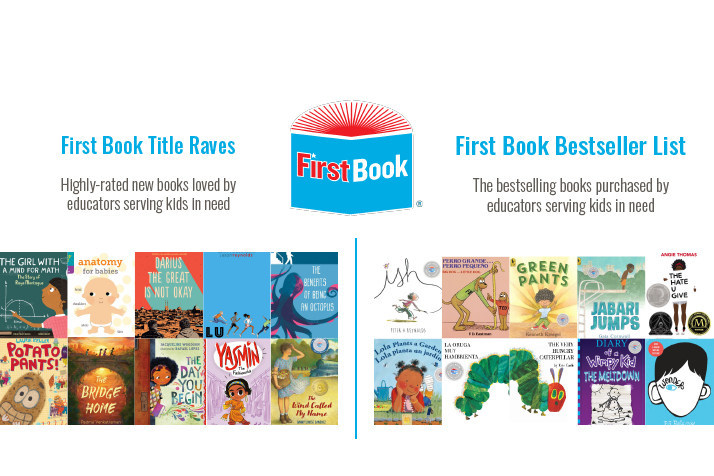 The First Book Title Raves and Bestsellers Lists aggregate favorite books of educators serving kids in need.