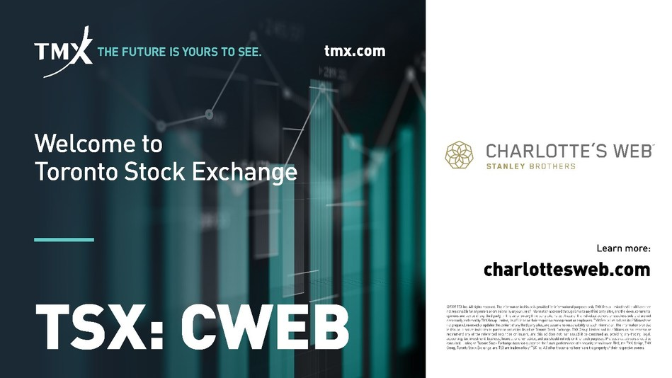 """Charlotte's Web Commences Trading on the Toronto Stock Exchange Under Stock Ticker """"CWEB"""" (CNW Group/Charlotte's Web Holdings, Inc.)"""