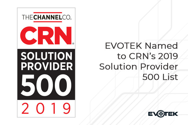 EVOTEK Named To CRN's 2019 Solution Provider 500 List for the 4th Year In a Row
