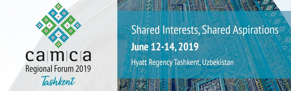 Attend the 2019 CAMCA Regional Forum in Tashkent, Uzbekistan from June 12-14
