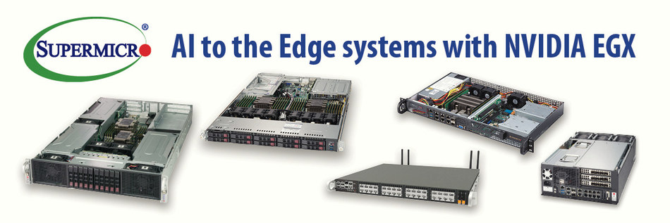 Supermicro offers wide variety of systems for NVIDIA EGX Edge Computing Platform