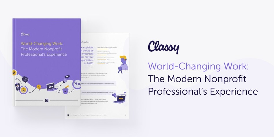 Classy's new report—World-Changing Work: The Modern Nonprofit Professional's Experience—examines what motivates, inspires, and concerns today's nonprofit industry professionals.