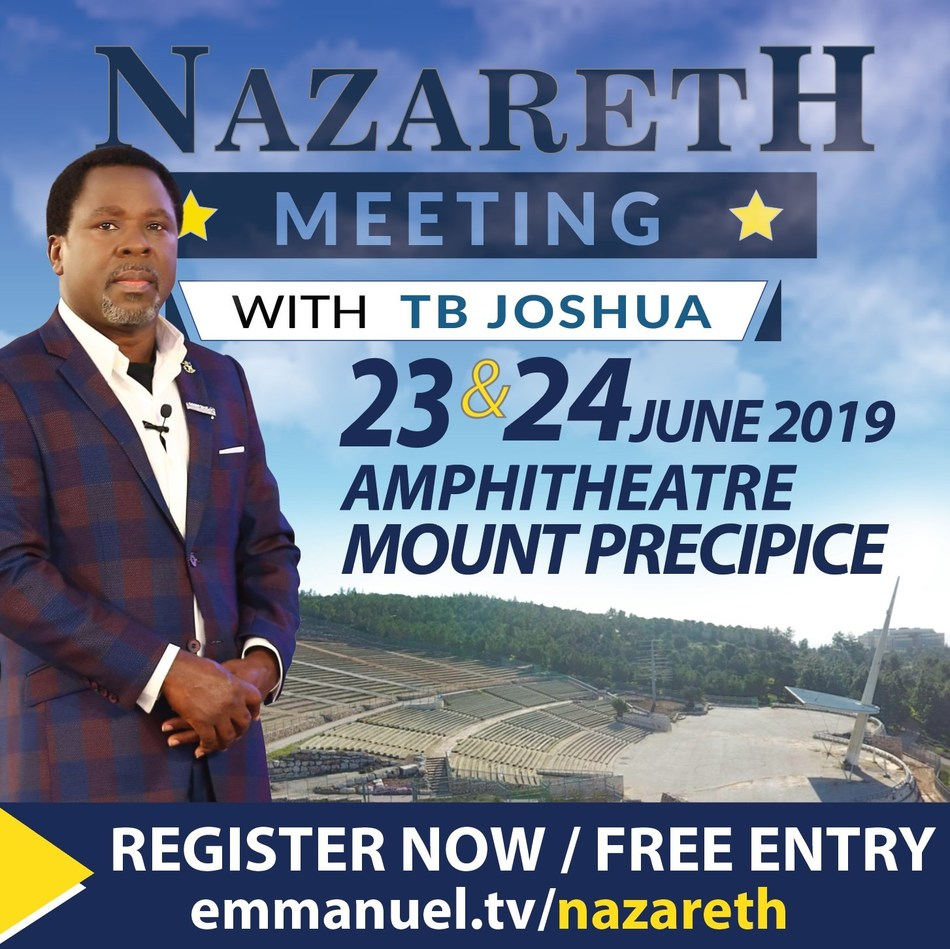 Meet TB Joshua in Nazareth, Israel on Sunday 23rd and Monday 24th June 2019 at the Amphitheatre of Mount Precipice and experience the footprints of Jesus Christ! (PRNewsfoto/Emmanuel TV)