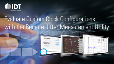 Evaluate custom clock configurations with IDT's Remote Jitter Measurement Utility.