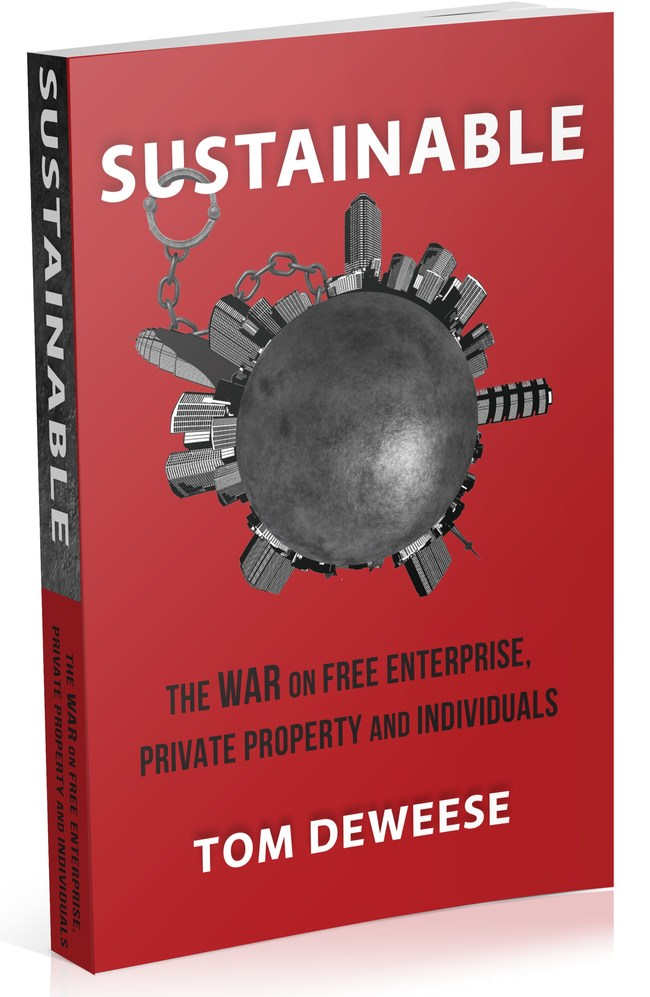 Sustainable: The WAR on Free Enterprise, Private Property and Individuals