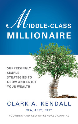 Cover for Middle-Class Millionaire: Surprisingly Simple Strategies to Grow and Enjoy Your Wealth