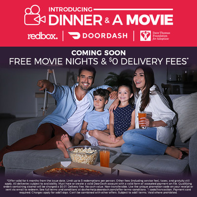 This summer, Redbox and DoorDash Team Up to Serve Up Dinner & A Movie. The promotion includes free Redbox Movie Night rentals, $0 delivery fees from DoorDash. During this promotion, Redbox is proud to partner with the Dave Thomas Foundation for Adoption to offer FREE Movie Nights to families adopting from foster care.