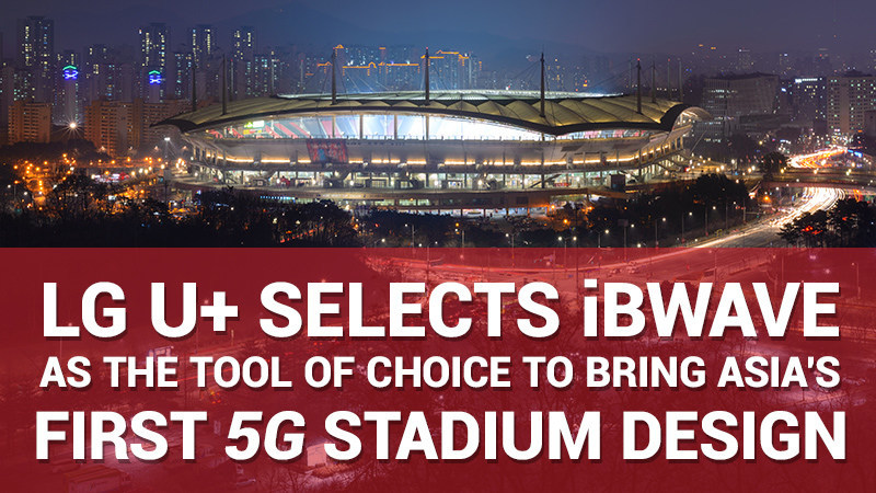 LG U+ Selects iBwave as the tool of choice to bring Asia's first 5G stadium design. (CNW Group/iBwave Solutions)