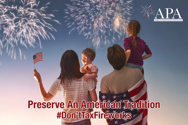 American Pyrotechnics Association urges Trump Administration to preserve an American tradition - #Don'tTaxFireworks