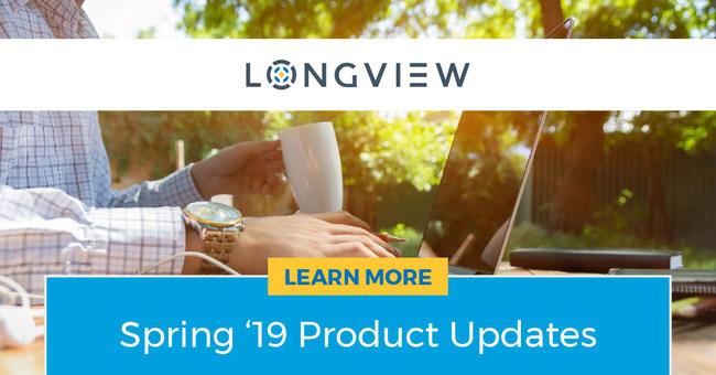 Longview Spring '19 Release