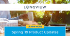 Longview Announces New Features and Enhancements Across Its Full Suite of Connected Finance Solutions With Its Spring '19 Release