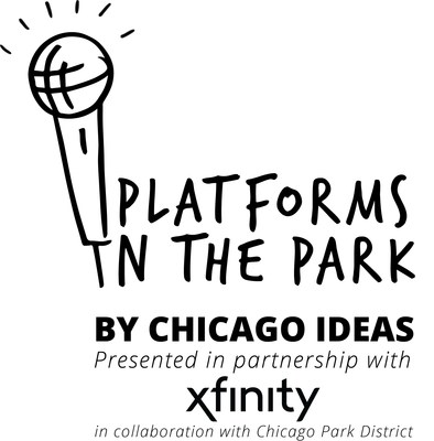 Platforms in the Park by Chicago Ideas, in partnership with Xfinity
