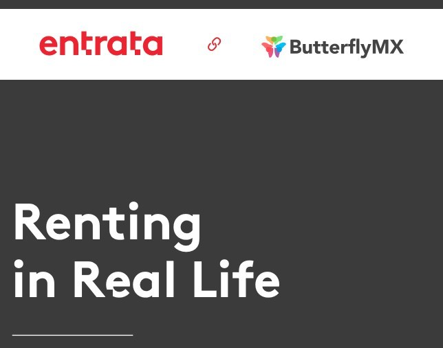 Entrata & ButterflyMX - Renting in Real Life Survey