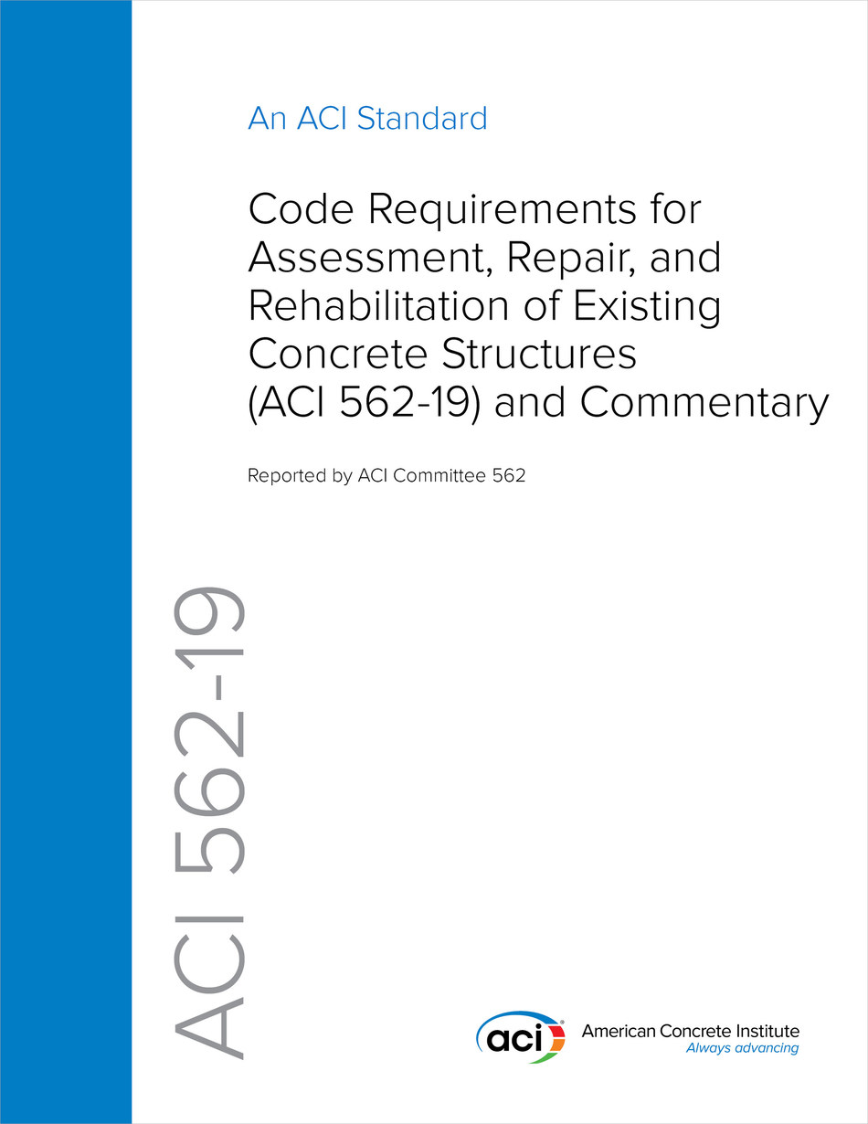ACI 562-19 Code Requirements for Assessment, Repair, and Rehabilitation of Existing Concrete Structures and Commentary