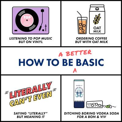 BON & VIV Spiked Seltzer's Guide on Living a Better Basic