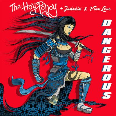 The Hoy Polloy's Dangerous featuring Jadakiss & Vina Love