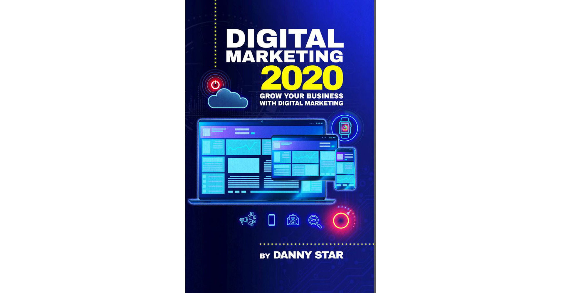 SEO Expert Danny Star Publishes First Book: Digital Marketing 2020
