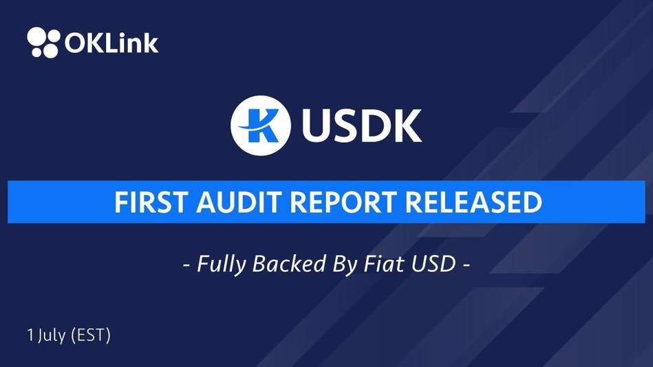 OKLink Released its First USDK Trust Holding Report with Creditable Independent Audit Firm