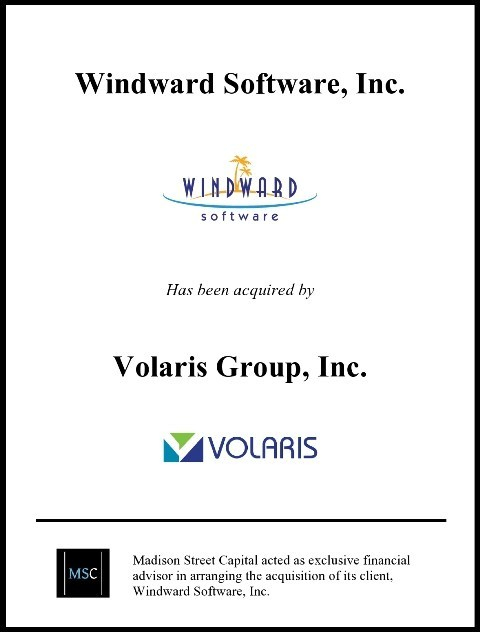 Madison Street Capital Announces Sale of Windward Software to Volaris Group, a Wholly Owned Subsidiary of Constellation Software