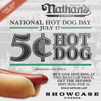 Showcase Cinemas To Offer 5 Cent Hot Dog With Purchase Of One At Regular Price On National Hot Dog Day