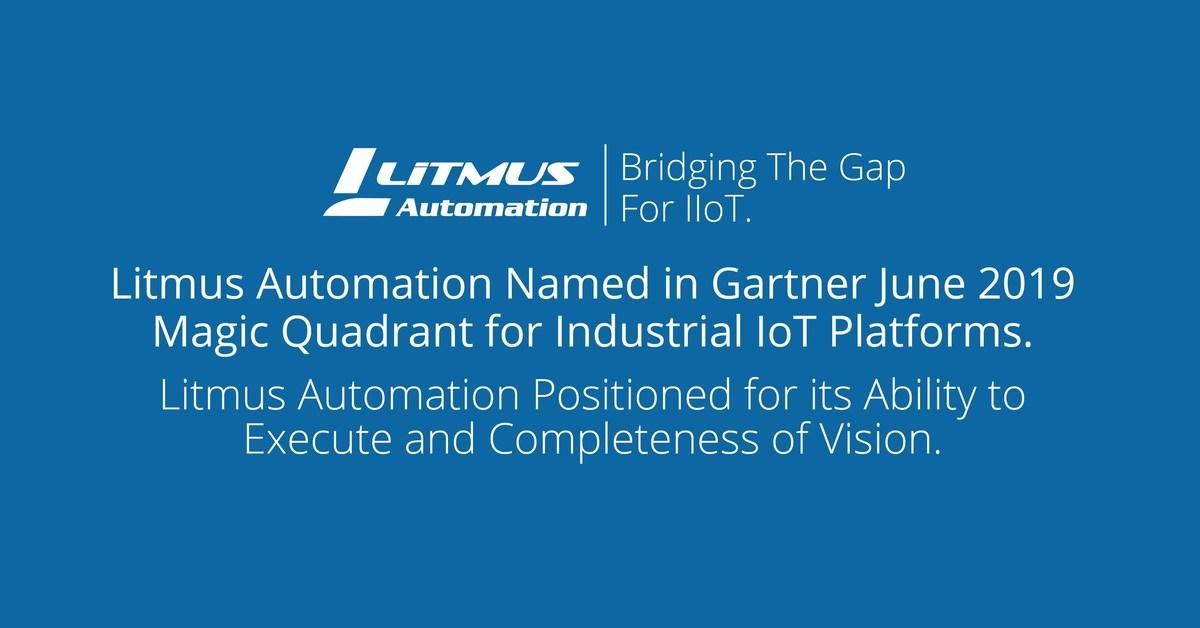 Litmus Automation Named in Gartner 2019 Magic Quadrant for