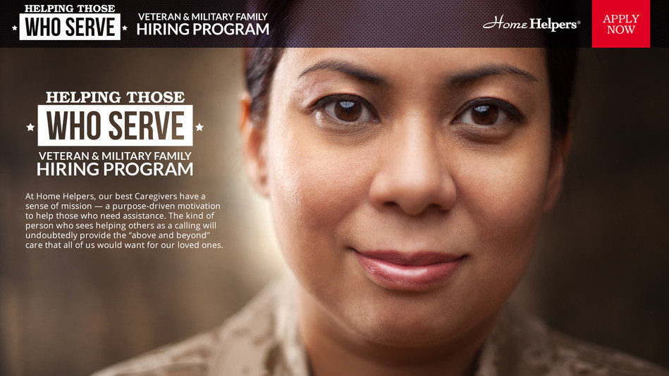 Home Helpers is aggressively recruiting military families and veterans at www.HomeHelpersHomeCare.com/military.