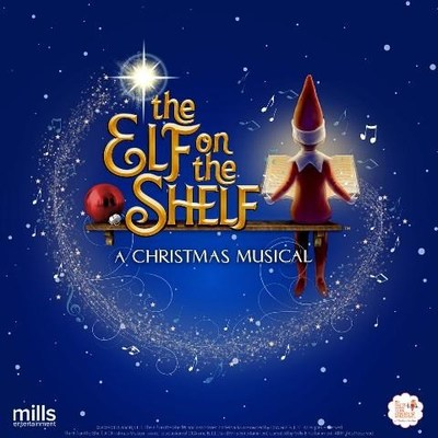 The Elf On The Shelf A Christmas Musical An All New Musical Production Announces U S Tour Dates