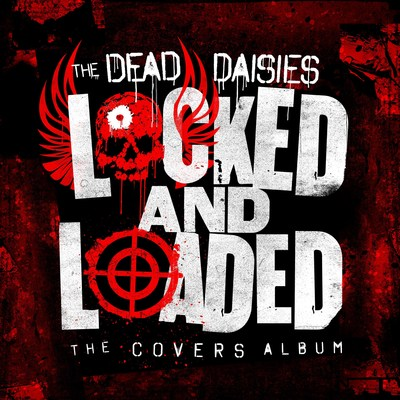 The Dead Daisies Release Locked And Loaded The Covers Album Worldwide on August 23rd, 2019.