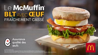 Le McMuffin BLT avec œuf fraîchement cassé (Groupe CNW/Producteurs d'oeufs du Canada)