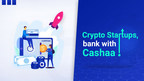 Cashaa Made Banking Services Available for Every Crypto Business